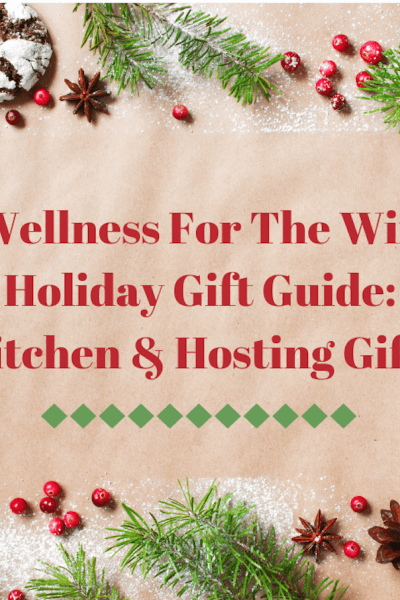 WFTW Kitchen & Hosting Gift Guide