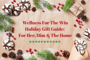 WFTW Gift Guide For Her, Him & The Home