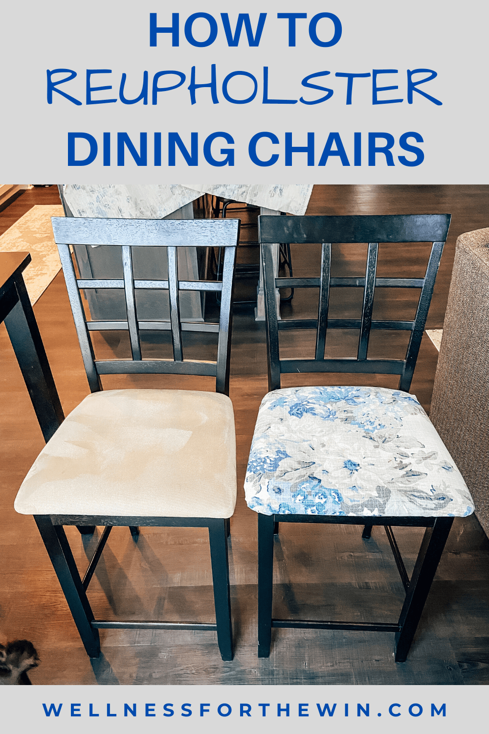 How To Reupholster Dining Chairs Wellness For The Win